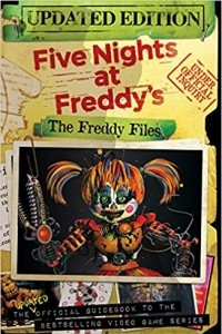 The Freddy Files: Updated Edition (Five Nights At Freddy's)