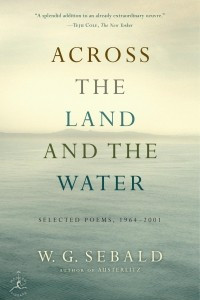 Across the Land and the Water: Selected Poems, 1964-2001