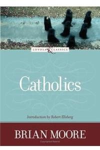 Catholics (The Loyola Classics Series)