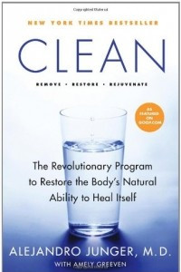 CLEAN: Remove, Restore, Rejuvenate. The Revolutionary Program to Restore the Body's Natural Ability to Heal Itself