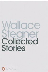 Wallace Stegner: Collected Stories