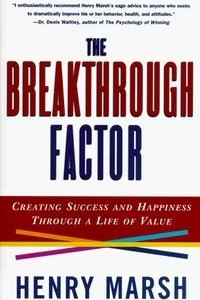 Breakthrough Factor: Creating Success and Happiness Through a Life of Value
