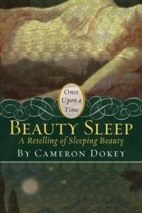 Beauty Sleep: A Retelling of