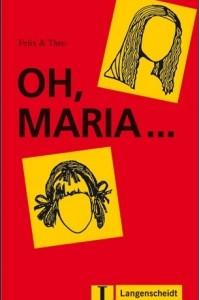 Oh, Maria