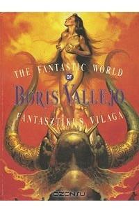 The Fantastic World of Boris Vallejo