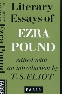 Literary Essays of Ezra Pound. Edited with an Introduction by T.S. Eliot