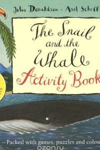 The Snail and the Whale: Activity Book (+ 40 Stickers)
