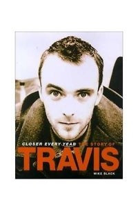 Closer Every Year: The Story of Travis