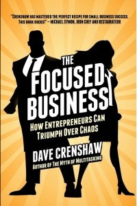 The Focused Business: How Entrepreneurs Can Triumph Over Chaos