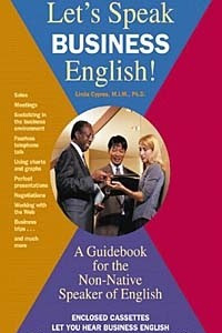 Let's Speak Business English: A Guidebook for the Non-Native Speaker of English
