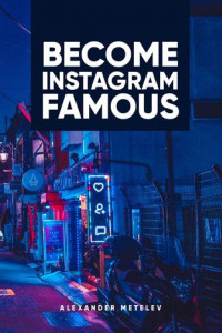 Become Instagram Famous