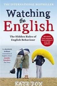 Watching the English:The Hidden Rules of English Behaviour