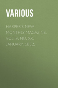 Harper's New Monthly Magazine, Vol IV. No. XX. January, 1852.