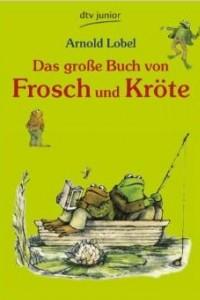 Das gro?e Buch von Frosch und Krote: Neu erzahlt von Tilde Michels