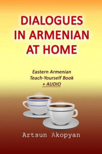 Dialogues in Armenian at Home. Eastern Armenian Teach-Yourself Book + Audio