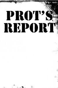 Prot's Report