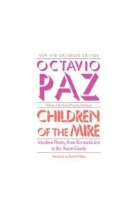 Children of the Mire: Modern Poetry from Romanticism to the Avant-Garde