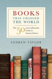 Books that Changed the World: The 50 Most Influential Books