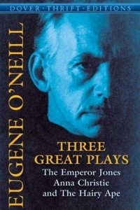 Three Great Plays : The Emperor Jones, Anna Christie and The Hairy Ape