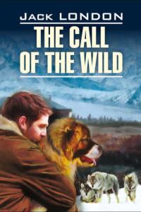 The Call of the Wild / Зов предков. Книга для чтения на английском языке