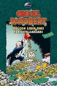 Onkel Dagobert - Aus dem Leben eines Fantastilliardars