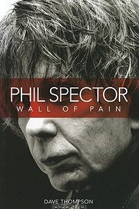 Phil Spector: Wall of Pain