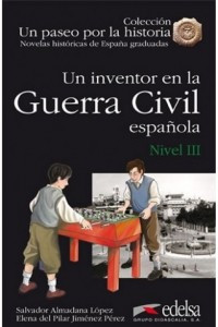 Un inventor en la Guerra Civil (Nivel 3)