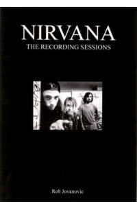Nirvana : The Complete Recording Sessions