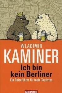 Ich bin kein Berliner: Ein Reisefuhrer fur faule Touristen