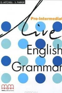 Live English Grammar: Pre-Intermediate: Student's Book
